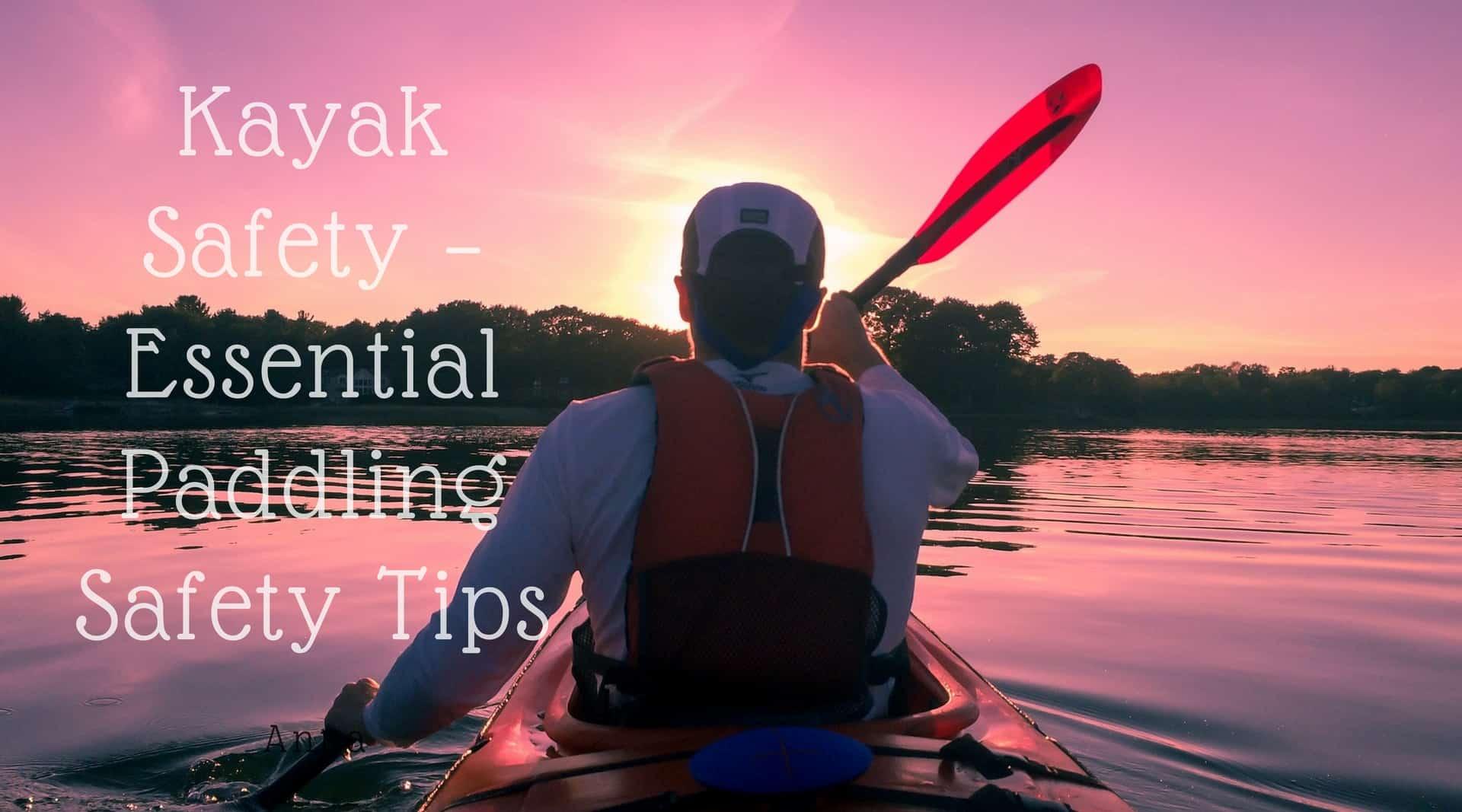 Kayak Safety - Essential Paddling Safety Tips